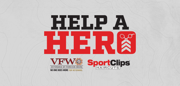Help a Hero with VFW and Sport Clips